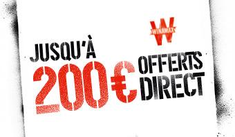 Jusqu'à 200 € offerts direct