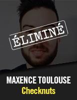 Checknuts - Maxence Toulouse éliminé