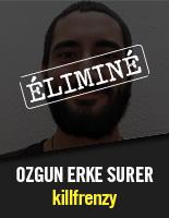 killfrenzy - Ozgun Erke Surer éliminé
