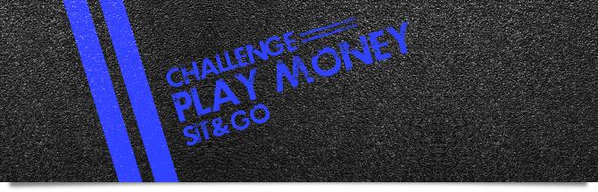 Sit & Go : challenge play money.