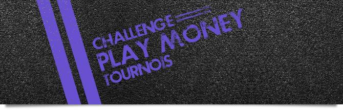 Tournois: Challenge play money.