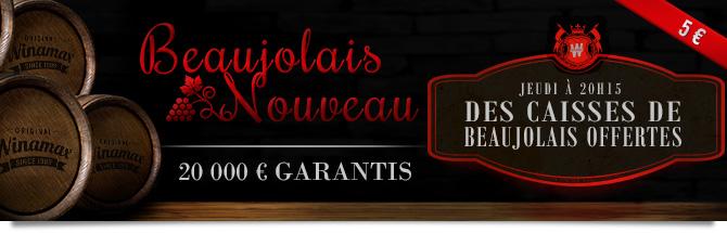 5 euros. Beaujolais Nouveau : jeudi à 20 heures15, 5000 euros garantis. La table finale remporte une ciasse de beaujolais.