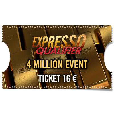 Ticket 16 € Expresso Qualifier - 4 Million Event KO