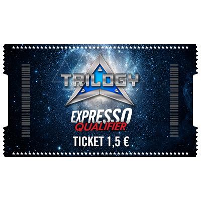 Ticket 1.5 € Expresso Qualifier Trilogy 15 €
