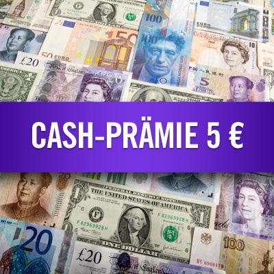 Cash-Prämie 5 €