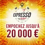 Expresso : gagnez jusqu'à 20 000€ !