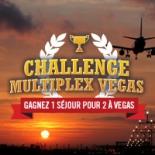Challenge Multiplex Vegas : un voyage d'une semaine à gagner !