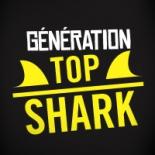 Rejoignez la Génération Top Shark !
