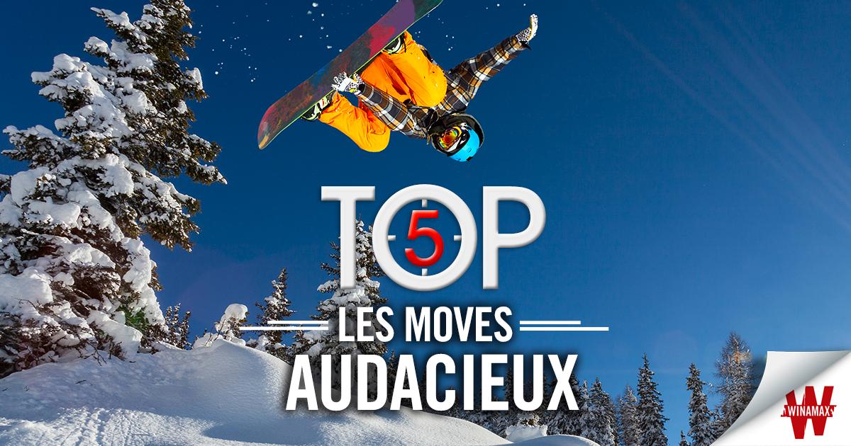 Top 5 : Les moves audacieux