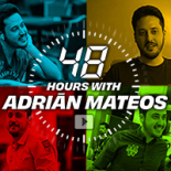 48 hours with Adrian Mateos