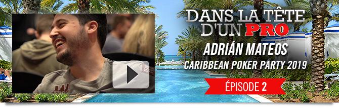 Dans la tête d'un Pro - Adrian Mateos 2 Caribbean Poker Party