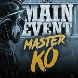 Main Event Master KO