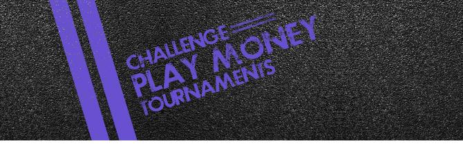 PLAY MONEY Tournament Challenge