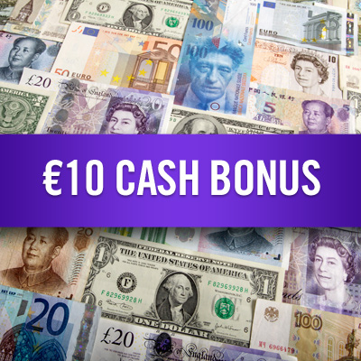 €10 Cash bonus