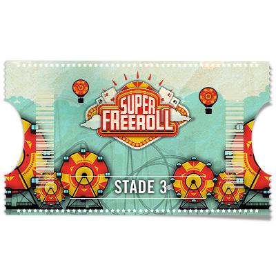 Ticket Super Freeroll 100 000 € – Stade 3